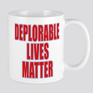 DEPLORABLE LIVES MATTER Mug