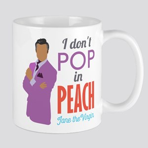 Rogelio I Don't Pop In Peach Mugs