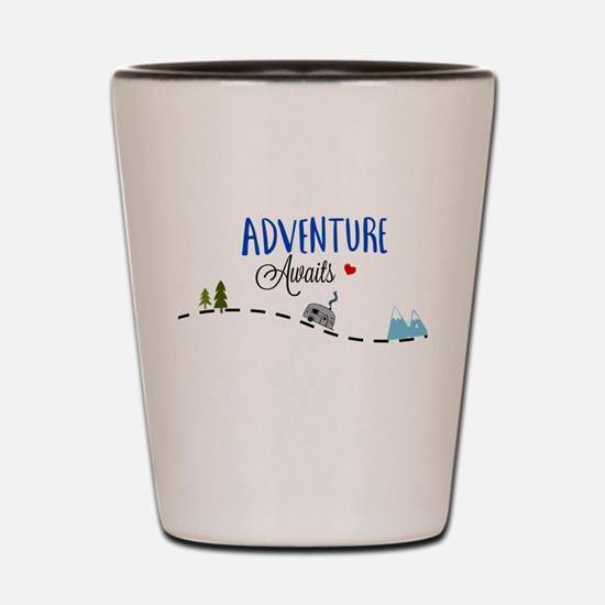 Adventure Awaits Shot Glass