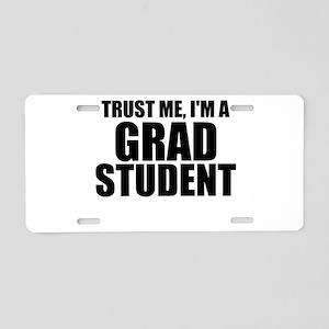Trust Me, I'm A Grad Student Aluminum License Plat