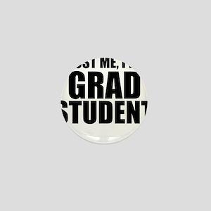 Trust Me, I'm A Grad Student Mini Button