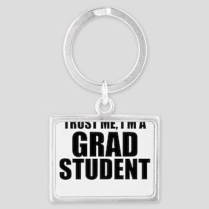 Trust Me, I'm A Grad Student Keychains