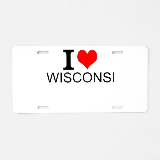 I Love Wisconsin Aluminum License Plate