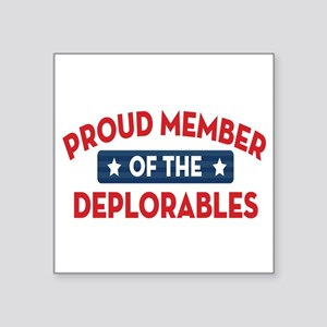 "Proud Member of the Deplora Square Sticker 3"" x 3"""
