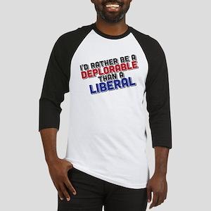Better Deplorable Than Liberal Baseball Jersey