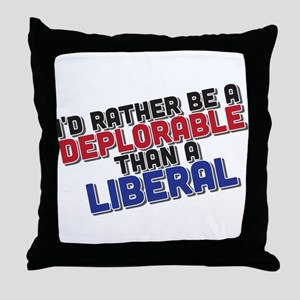 Better Deplorable Than Liberal Throw Pillow