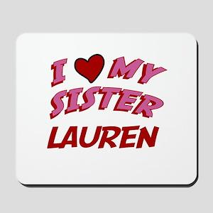 I Love My Sister Lauren Mousepad