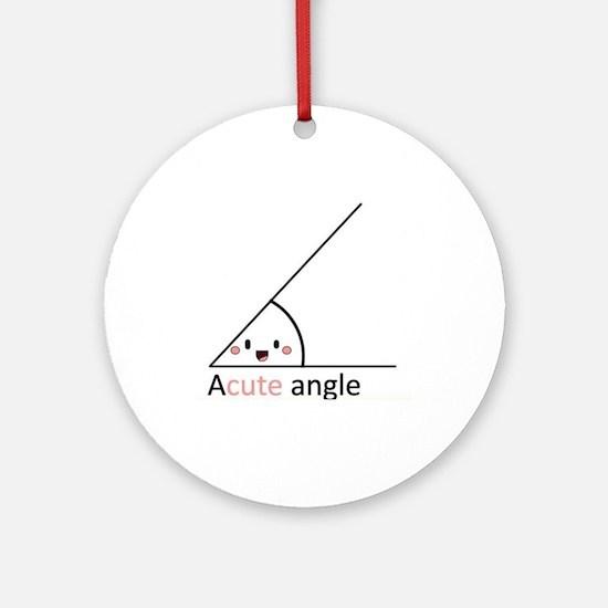 Acute Angle Round Ornament