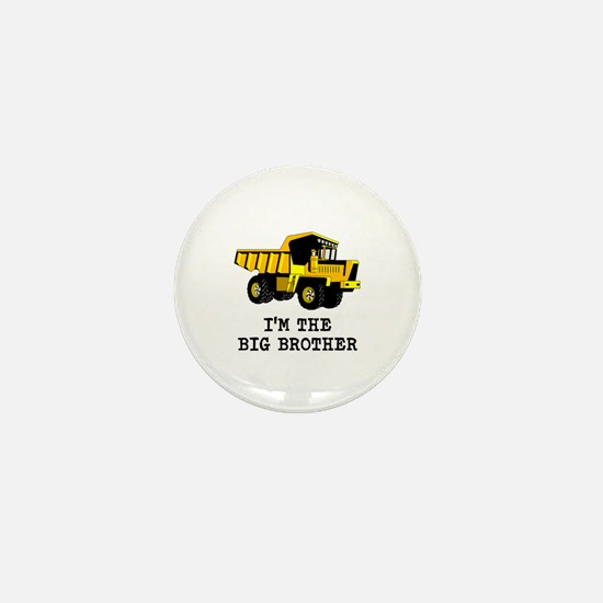 Im the Big Brother Dump Truck Mini Button