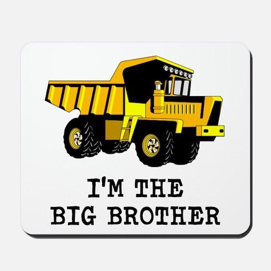 Im the Big Brother Dump Truck Mousepad