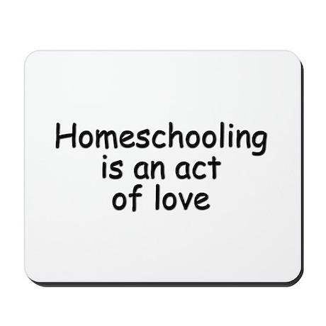 Homeschooling is Beautiful Mousepad