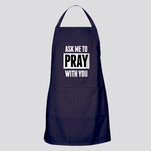 Ask Me to Pray With You Apron (dark)