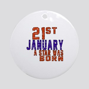 21 January Birthday Designs Round Ornament
