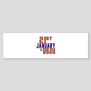 21 January Birthday Designs Sticker (Bumper)