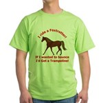 MFT If I wanted to BOUNCE Green T-Shirt