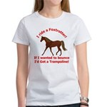 MFT If I wanted to BOUNCE Women's T-Shirt