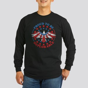Proud To Be Deplorable An Long Sleeve Dark T-Shirt
