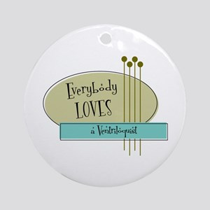 Everybody Loves a Ventriloquist Ornament (Round)