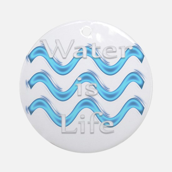 Water Is Life Round Ornament