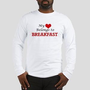 My Heart Belongs to Breakfast Long Sleeve T-Shirt
