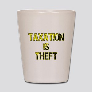 Taxation Is Theft Shot Glass