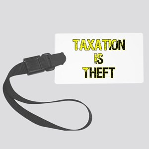 Taxation Is Theft Large Luggage Tag