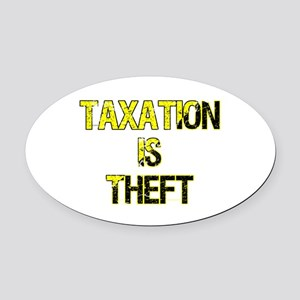 Taxation Is Theft Oval Car Magnet