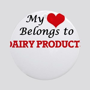 My Heart Belongs to Dairy Products Round Ornament
