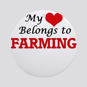 My Heart Belongs to Farming Round Ornament