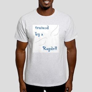 Trained by a Ragdoll Cat Ash Grey T-Shirt