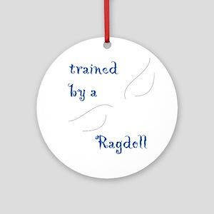 Trained by a Ragdoll Cat Keepsake (Round)