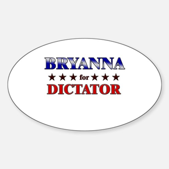 BRYANNA for dictator Oval Decal