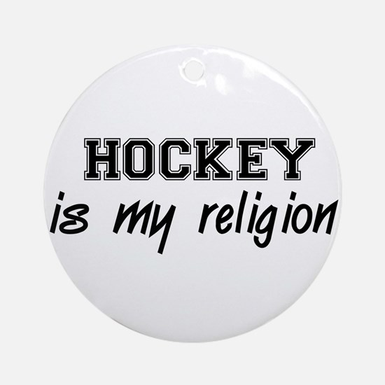 Hockey Is My Religion Ornament (Round)