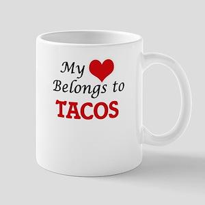 My Heart Belongs to Tacos Mugs
