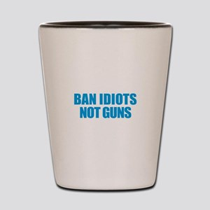 Ban Idiots Shot Glass