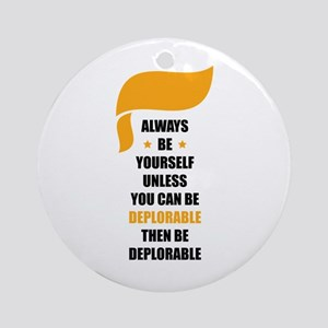 Always Be Deplorable Round Ornament