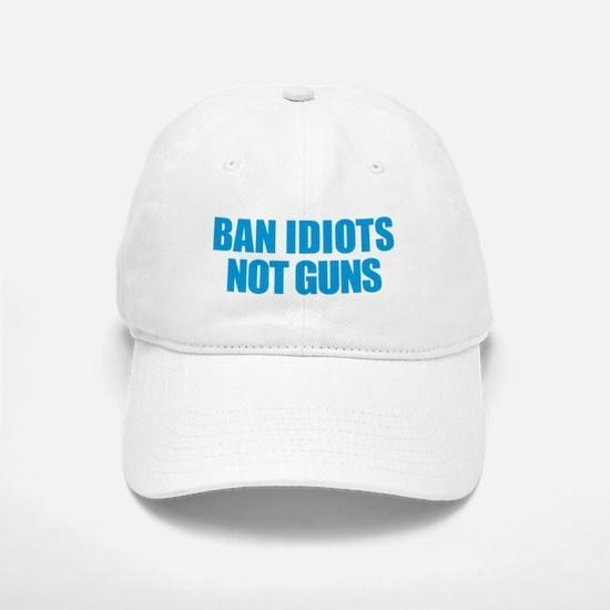 Ban Idiots Baseball Baseball Cap