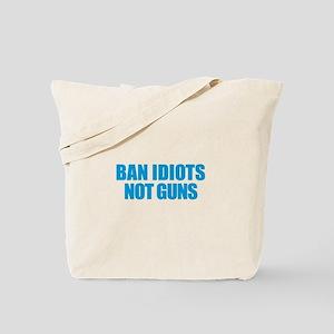 Ban Idiots Tote Bag