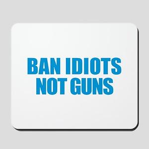 Ban Idiots Mousepad