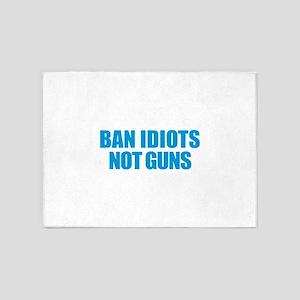 Ban Idiots 5'x7'Area Rug