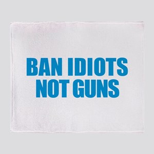 Ban Idiots Throw Blanket