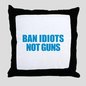 Ban Idiots Throw Pillow