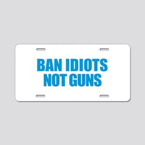 Ban Idiots Aluminum License Plate