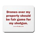 Drones R Fair Game Mousepad