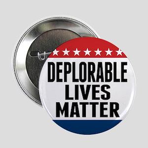 """Deplorable Lives Matter 2.25"""" Button"""