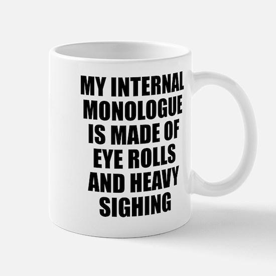 My internal monologue Mug