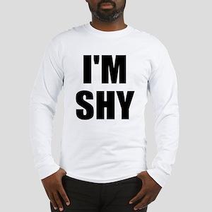 I'm Shy Long Sleeve T-Shirt