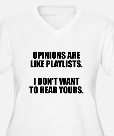 Opinions are like T-Shirt