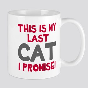 This is my last cat I promise Mugs