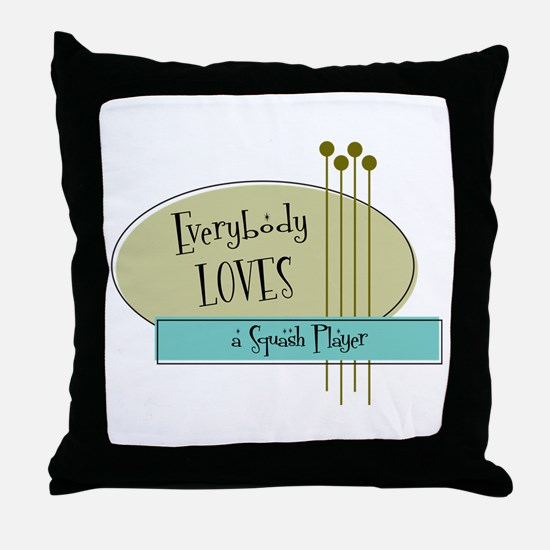 Everybody Loves a Squash Player Throw Pillow